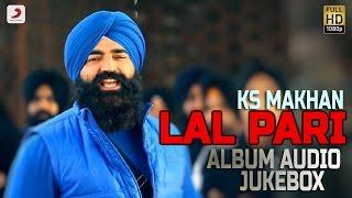 KS Makhan - Lal Pari | Album Audio Jukebox