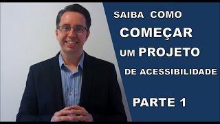SAIBA COMO COMEÇAR UM PROJETO DE ACESSIBILIDADE!