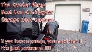 10. Can Am Spyder Garage door opener - The best on the market by far....
