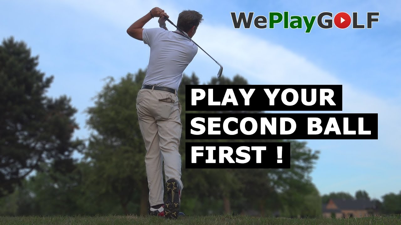 practice: Play your second ball first
