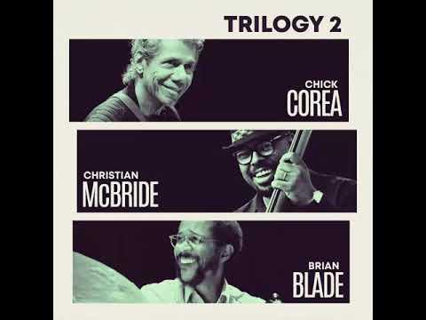 Chick Corea, Christian McBride, Brian Blade – Lotus Blossom (Trilogy 2)