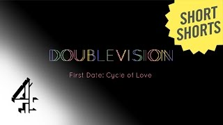SHORTS: First Date: Cycle Of Love | Double Vision | 4oD