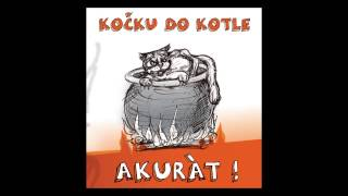 Video Kočku do Kotle - Akurát