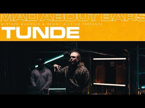 Tunde - Mad About Bars w/ Kenny Allstar [S4.E29] | @MixtapeMadness