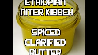 Ethiopian Spiced Butter Recipe - Niter Kibbeh Qibe Kibe ንጥር ቅቤ Ghee Clarified