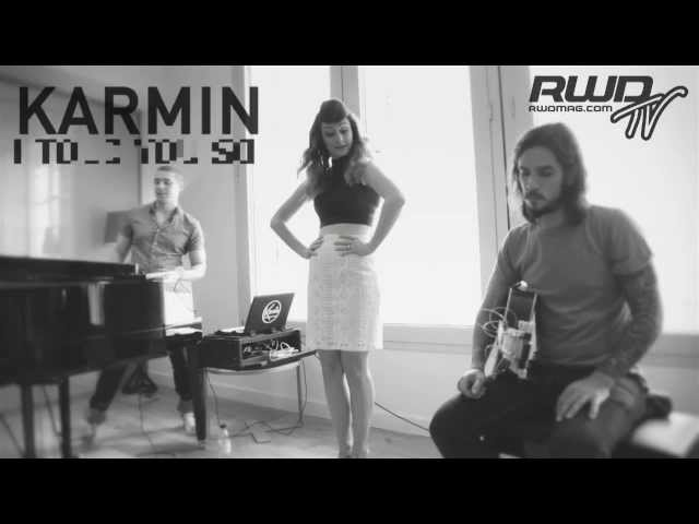 KARMIN - I TOLD YOU SO (ACOUSTIC) [RWD TV]