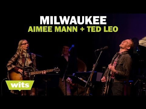 Aimee Mann and Ted Leo - 'Milwaukee' - Wits