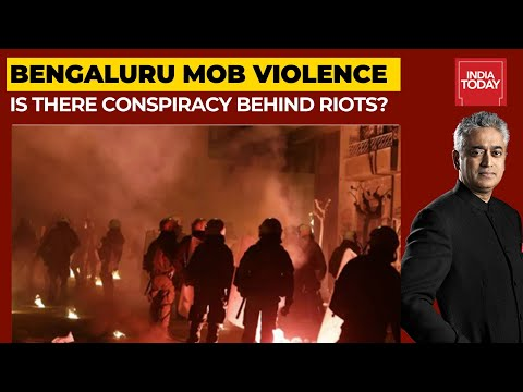 Bengaluru Riots A Conspiracy? | News Today With Rajdeep Sardesai