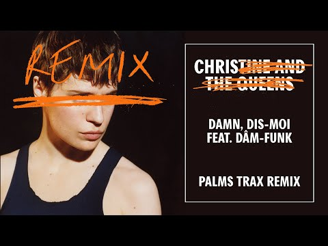 Christine And The Queens - Damn, Dis-moi (feat. Dâm-Funk) [Palms Trax Remix]