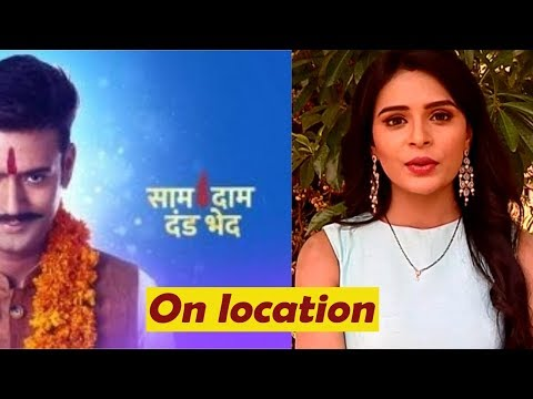 Serial Saam Daam Dand Bhed | On Location  | Star Bharat