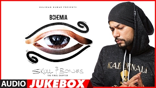 BOHEMIA : SKULL & BONES Full Songs (Audio Jukebox)  T-Series