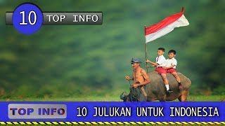 Video 10 Julukan Indonesia Di Mata Dunia MP3, 3GP, MP4, WEBM, AVI, FLV Desember 2018