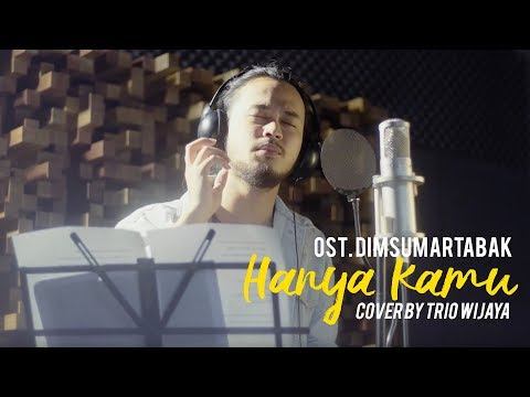 Video Hanya Kamu - OST. Dimsumartabak (Cover By Trio Wijaya) download in MP3, 3GP, MP4, WEBM, AVI, FLV January 2017