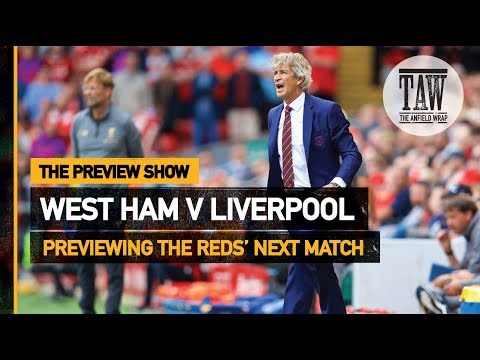 West Ham V Liverpool | The Preview Show