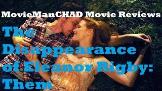 Nonton The Disappearance Of Eleanor Rigby  Them  2014  Movie Review By Moviemanchad Film Subtitle Indonesia Streaming Movie Download
