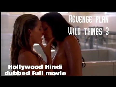 Revenge plan (Wild things 3) 2019 New released Hollywood Hindi dubbed full movie (720p)!! JSB movies