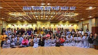 Thầy Nhật Từ cùng đoàn hành hương Đạo Phật Ngày Nay tại Hàn quốc 04-2018- Phần 2