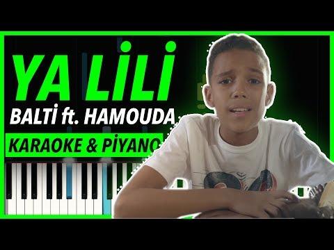 Balti - Ya Lili feat. Hamouda KARAOKE & Piyano (Herkesin Dilindeki o Arapça Şarkı) (видео)