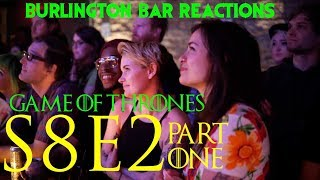 Game Of Thrones // Burlington Bar Reactions // S8E2