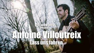 Antoine Villoutreix - Lass uns fahren