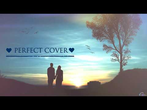 Perfect by Ed Sheeran Cover (Audio)