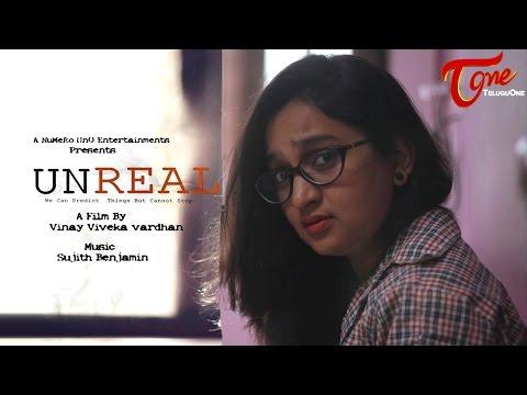 UNREAL   Telugu Short Film