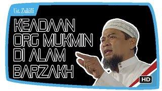 Video MasyaALLAH!! Beginilah Keadaan Ruh Orang Mukmin di Alam Barzakh || Ustadz Zulkifli M Ali Lc MA MP3, 3GP, MP4, WEBM, AVI, FLV Oktober 2018