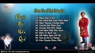 Tân cổ Chuyện Đời Nhân Quả - Ngô Hoàng ĐạtAlbum Ngô Hoàng ĐạtKênh chính:꧁༺ Brian Bạch Dương༻꧂