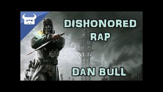 Video DISHONORED RAP | Dan Bull MP3, 3GP, MP4, WEBM, AVI, FLV Mei 2017