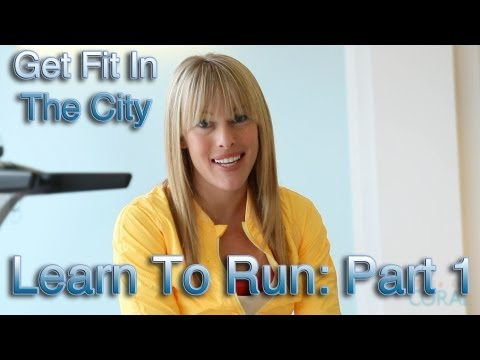 Get Fit In The City: Learn to Run Part 1: Running Coach
