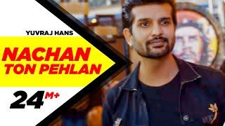 Video Nachan Ton Pehlan (Full Video) | Yuvraj Hans | Jaani | B Praak | Latest Punjabi Song 2018 MP3, 3GP, MP4, WEBM, AVI, FLV September 2018