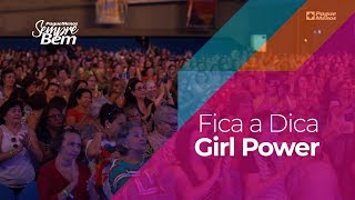 Fica a Dica - Girl Power
