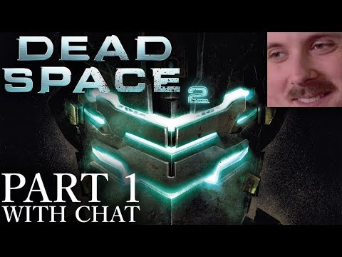 Forsen Plays: Dead Space 2 | Part 1 (with Chat)