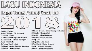 Koleksi Lagu Terbaru 2018 - Best Pilihan Lagu Pop Indonesia Terpopuler [Enak Di Dengar Saat Tidur]