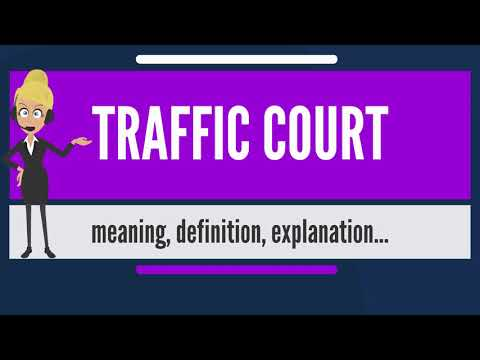 What is TRAFFIC COURT? What does TRAFFIC COURT mean? TRAFFIC COURT meaning, definition & explanation