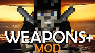 Minecraft | WEAPONS PLUS MOD Showcase! (Ultimate Weapons, Weapons+, Explosives)