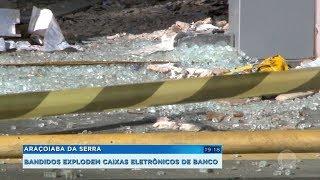 Araçoiaba da Serra: bandidos explodem caixas eletrônicos de banco