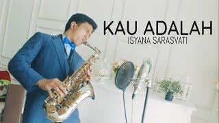 Video Kau Adalah (Isyana Sarasvati) - saxophone cover by Desmond Amos MP3, 3GP, MP4, WEBM, AVI, FLV Desember 2018