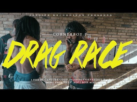 Corner Boy P  - Drag Race