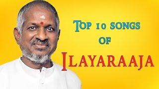 Top 10 Songs of Ilaiyaraaja | Jukebox