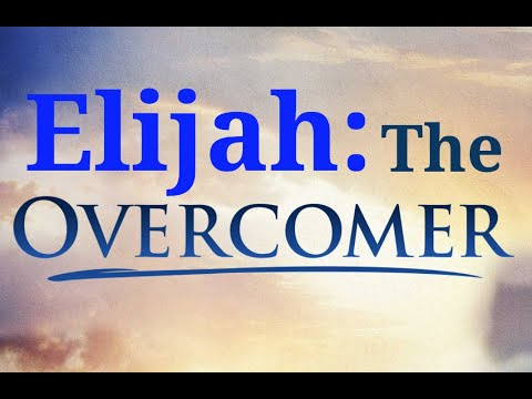 Elijah: the Overcomer of Revelation
