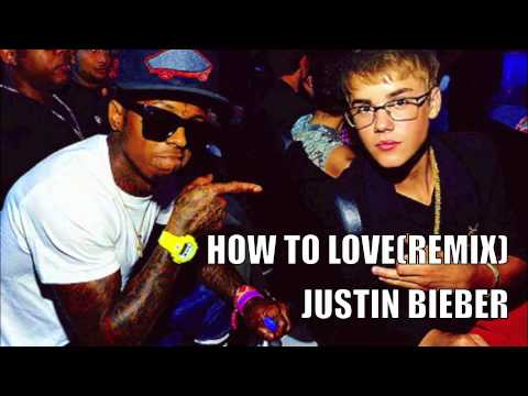 HOW TO LOVE (REMIX) - JUSTIN BIEBER