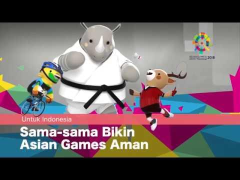 Untuk Indonesia: Sama-sama Bikin Asian Games Aman