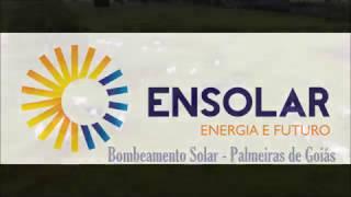 Ensolar trazendo mais uma tecnologia ao mundo moderno... Bombeamento solar totalmente independente de redes elétricas.