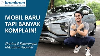 Download Video Xpander Mobil Jelek? Sharing 5 Kekurangan Mitsubishi Xpander | brembrem MP3 3GP MP4