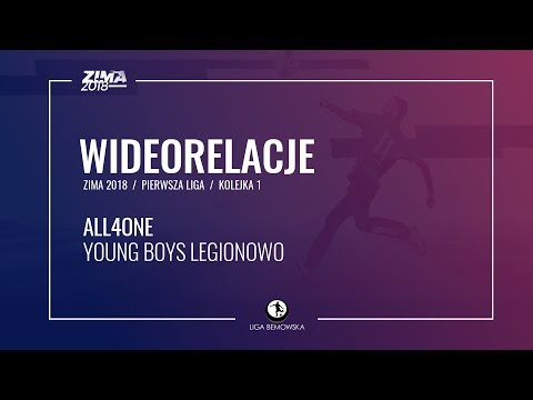LIGA BEMOWSKA / ZIMA 2018 / KOLEJKA 1 / ALL4ONE - YOUNG BOYS LEGIONOWO