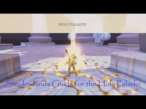 A Quick Guide for the Holy Paladin in Shadowlands