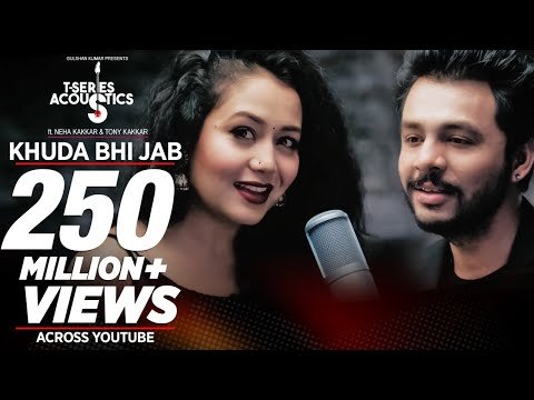 Khuda Bhi Jab Video Song T Series Acoustics Tony Kakkar Amp Neha Kakkar⁠⁠⁠⁠ T Series