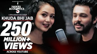 Presenting T-Series Acoustics ft. Neha Kakkar & Tony Kakkar in this rendition of Khuda Bhi Jab. Song ♫Also Available On: iTunes: ...