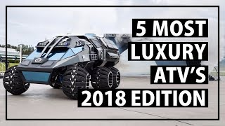 10. 5 Most Luxury ATVs in the Word - 2018 Edition (NEW)